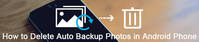 How do you delete auto backup photos android