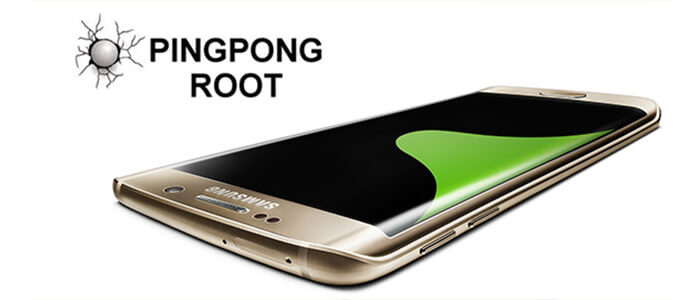 How to Root Samsung Galaxy S8/S7/S6 Edge with PingPong Root