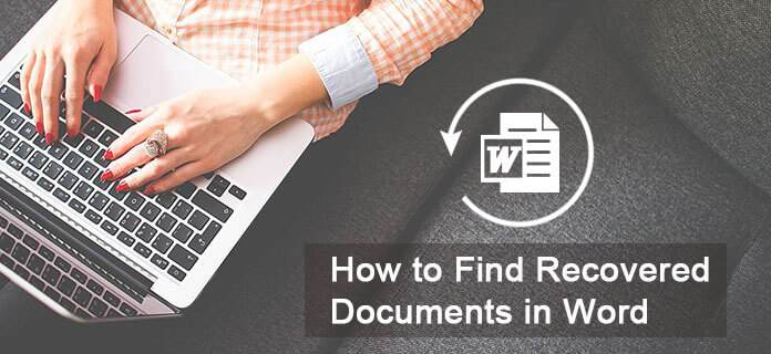 Find Recovered Documents in Word