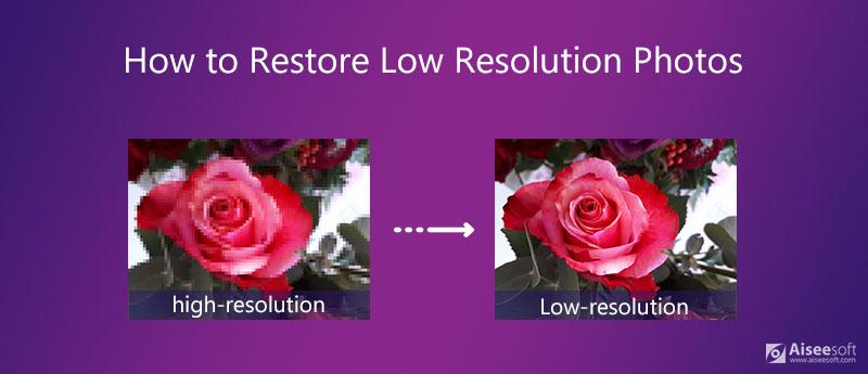 Come ripristinare le foto a bassa risoluzione