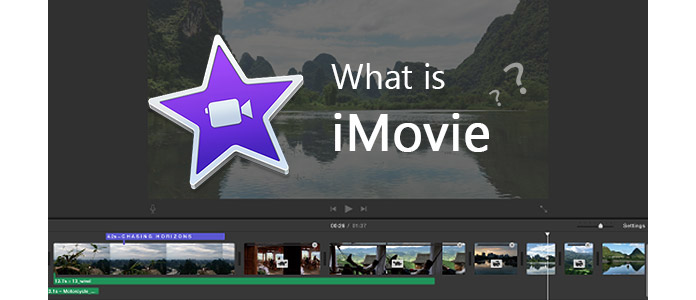 What Is iMovie?