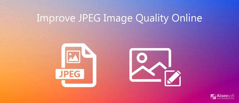 Βελτιώστε την ποιότητα εικόνας JPEG στο διαδίκτυο
