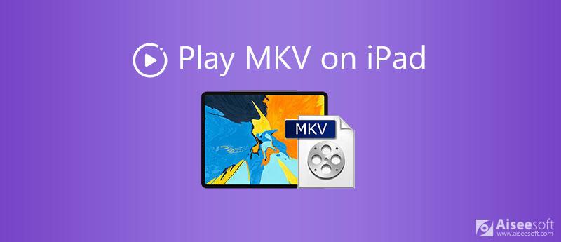 Hrajte MKV na iPadu