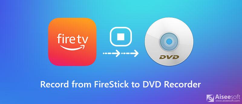Nahrávejte z FireStick na DVD rekordér