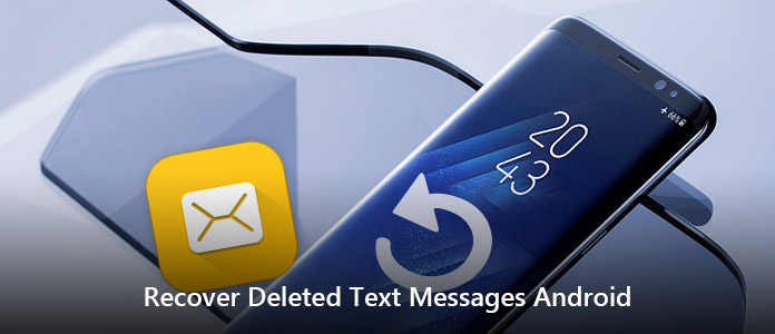 Recover Deleted Text Messages Android