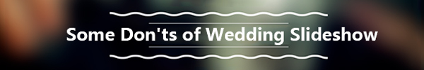 Some Donts of Wedding Slideshow