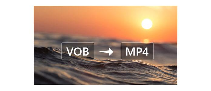 Come convertire VOB in MP4