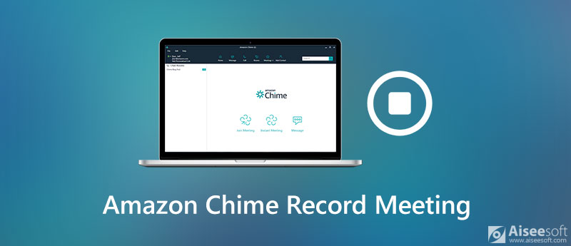 Record A Amazon Chime Meeting