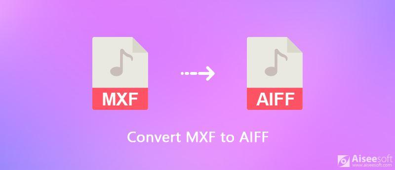 Konwertuj MXF na AIFF