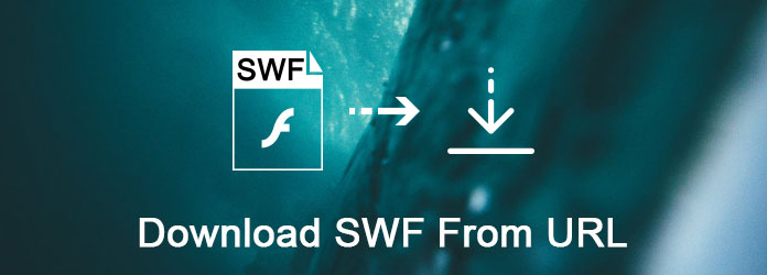 Top 4 Methods to Download SWF from URL Easily