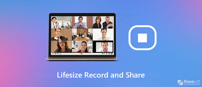 Record and Share a Video Call or Meeting on Lifesize