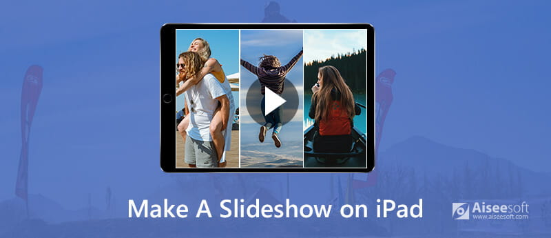 Make a Slideshow on iPad