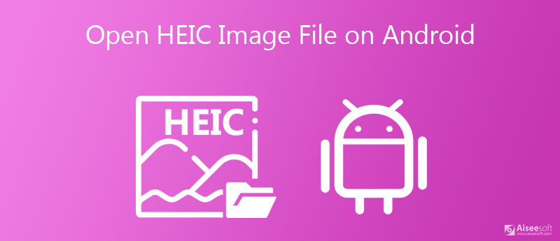 Open HEIC on Android
