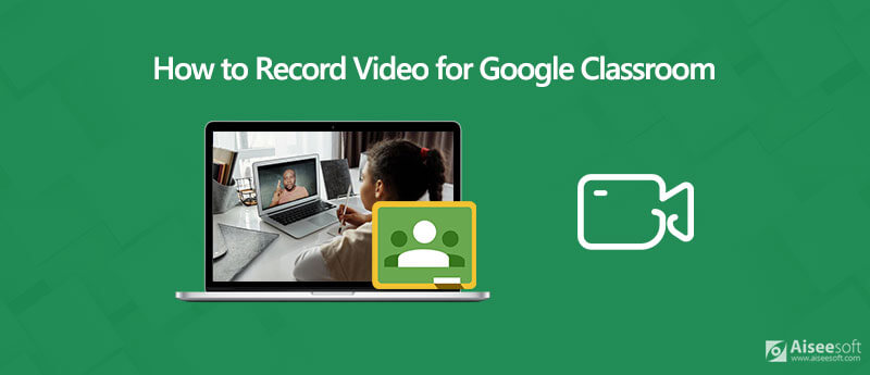 Record Video for Google Classroom