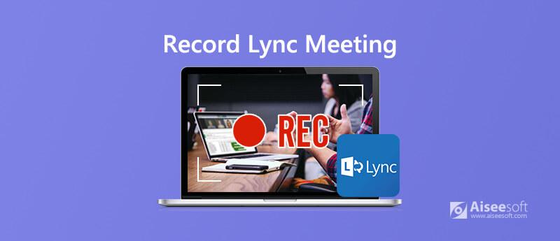Neem Lync-vergaderingen en -gesprekken op
