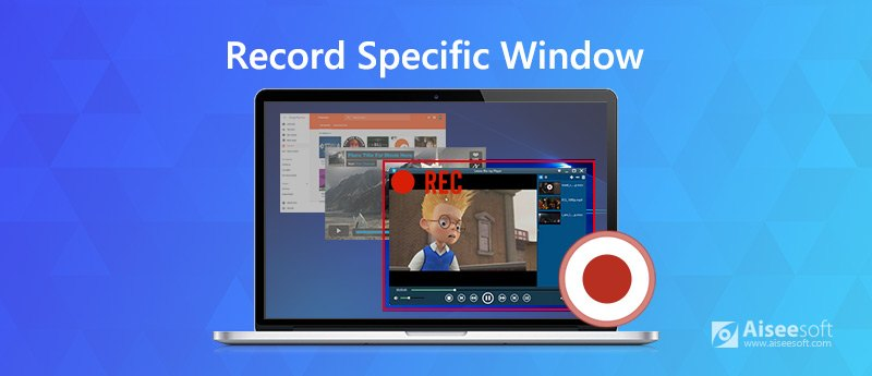 Record Specific Window