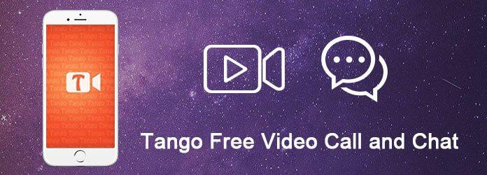 The Best Ways to Record Tango Free Video Call and Chat