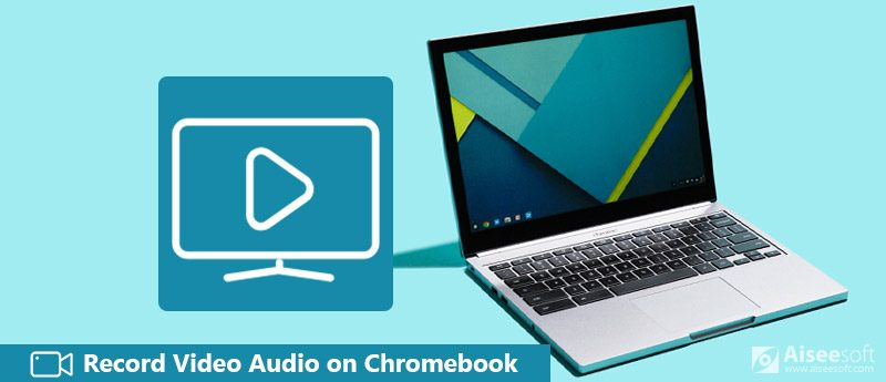 Record Video Audio Chromebook with 10 Best Recorders [2019