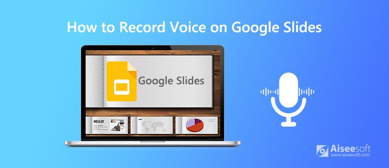 Record Voice on Google Slides