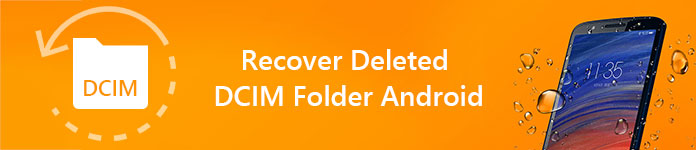 Recover Deleted DCIM Folder Android