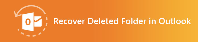 Recover Deleted Folder in Outlook