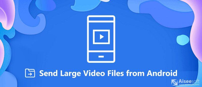 Invia file video di grandi dimensioni da Android