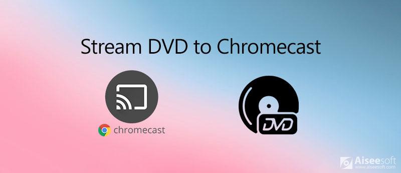 Μεταδώστε ένα DVD στο Chromecast
