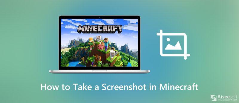 Τραβήξτε ένα στιγμιότυπο οθόνης στο Minecraft