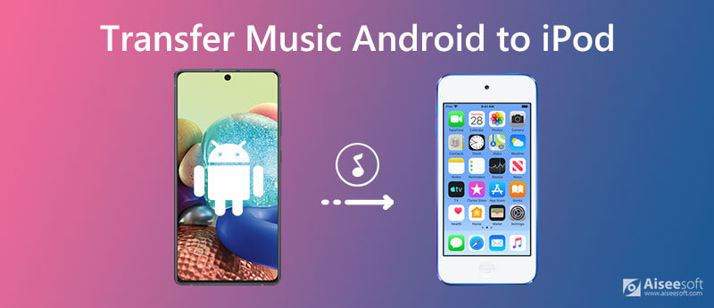 Transfer Music from iPod to Android