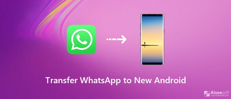 Transfer WhatsApp to New Android