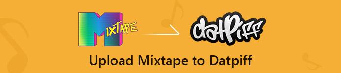 Carica un Mixtape su Datpiff