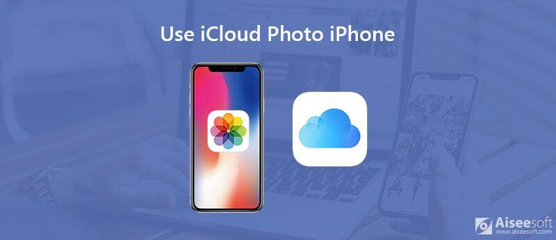 Χρησιμοποιήστε το iCloud Photo iPhone