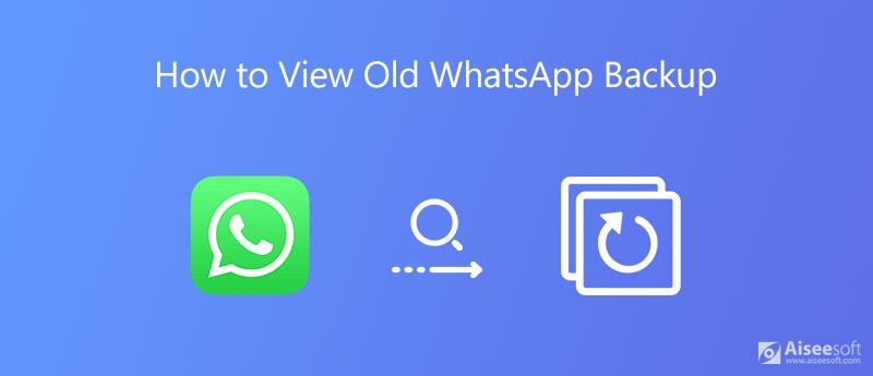 Πώς να δείτε το Old Backup WhatsApp