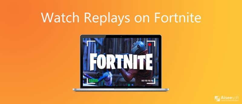 Watch Replays on Fortnite