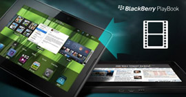 Video to BlackBerry PlayBook