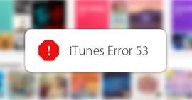 Τι πρέπει να κάνετε όταν συμβεί σφάλμα 53 στο iTunes