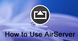 How to Use Airserver