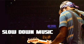 Slow Down Music