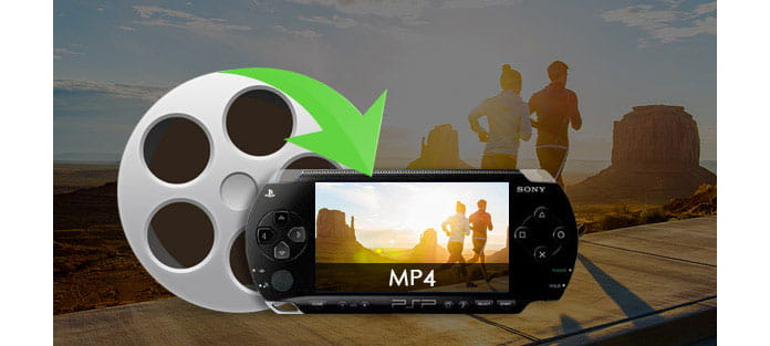 Convert Any Video to MP4 Format for PSP