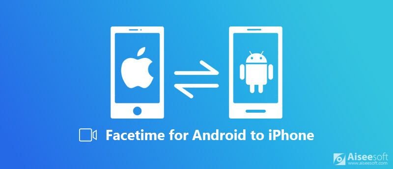 APP FaceTime per Android per iPhone
