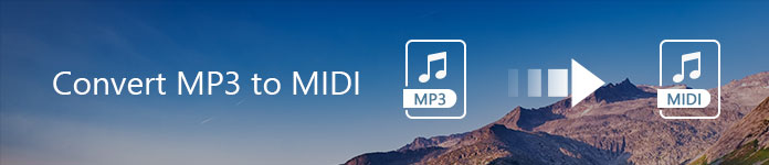 Best MP3 to MIDI Converter to Convert MP3 to MIDI
