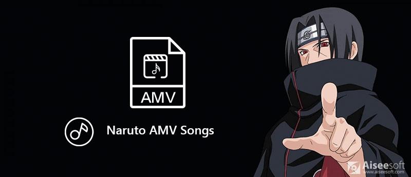 Τραγούδια Naruto AMV