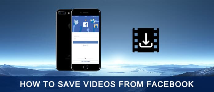 Save Download Videos from Facebook