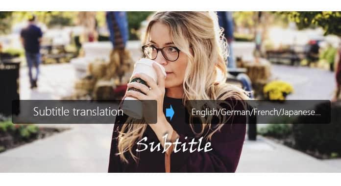 Top 5 Best Subtitle Translators to Translate Movie Subtitles