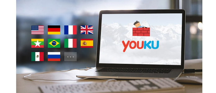 Simple tricks to Unblock Youku on Chrome/Firefox/Android/iPhone/iPad