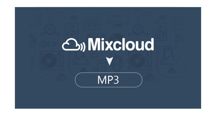 Best Mixcloud to MP3/M4A Downloader-Download MixCloud Songs