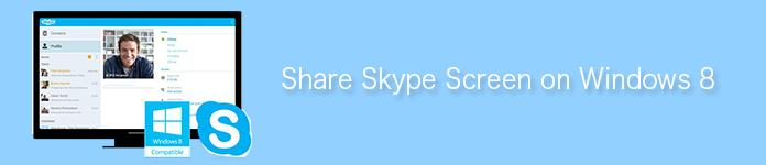 在Windows 8上共享Skype屏幕