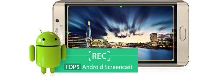 5 Best Android Screencast software