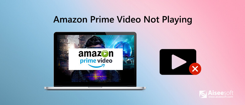 Amazon Prime Video Not Playing
