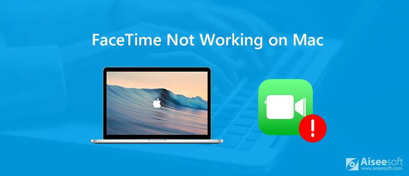 Fix FaceTime Not Working on Mac